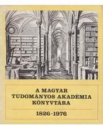A Magyar Tudományos Akadémia Könyvtára 1826-1976 - Rózsa György