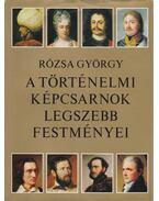 A Történelmi Képcsarnok legszebb festményei - Rózsa György