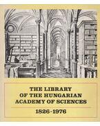 The Library of the Hungarian Academy of Sciences 1826-1976 - Rózsa György