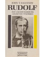 Rudolf - Egy lázadó Habsburg lélektani tükörben (dedikált)