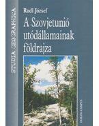 A szovjetunió utódállamainak földrajza - Rudl József