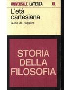 L 'eta cartesiana - Ruggiero,Guido de