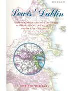 Lewis' Dublin – A Topographical Dictionary of the Parishes, Towns and Villages of Dublin City and Country - Ryan, Christopher