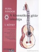 A klasszikus gitár iskolája I. kötet