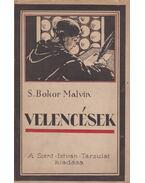 Velencések - S. Bokor Malvin