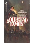 An Old Friend of the Family - SABERHAGEN, FRED