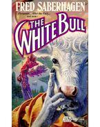 The White Bull - SABERHAGEN, FRED
