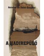 A hadirepülő - Saint-Exupéry, Antoine de