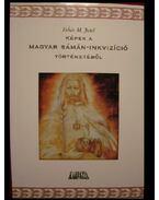Képek a magyar sámán-inkvizíció történetéből