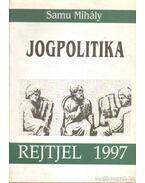 Jogpolitika - Samu Mihály