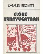 Előre vaknyugatnak - Samuel Beckett