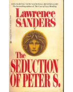 The Seduction Of Peter S, - Sanders, Lawrence
