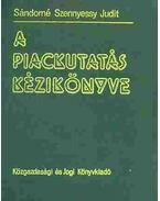 A piackutatás kézikönyve - Sándorné Szennyessy Judit