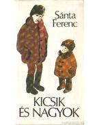 Kicsik és nagyok - Sánta Ferenc