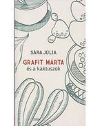 Grafit Márta és a kaktuszok (dedikált) - Sára Júlia