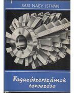 Fogazószerszámok tervezése (dedikált) - Sasi Nagy István