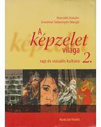 A képzelet világa 2. - Horváth Katalin, Imrehné Sebestyén Margit