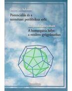Potenciálás és a természet periférikus erői / A homeopátia helye a modern gyógyászatban
