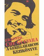 A gerillaharcos kézikönyve - Che Guevara, Ernesto