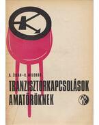 Tranzisztorkapcsolások amatőröknek