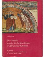Das Mosaik aus der Kirche San Michele in Affricisco zu Ravenna