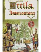 Attila, Isten ostora