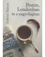 Pesten, Londonban és a nagyvilágban