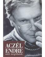 Amit megírhatok (dedikált) - Aczél Endre