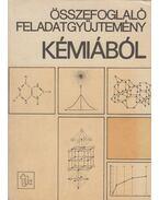 Összefoglaló feladatgyűjtemény kémiából - Több szerkesztő