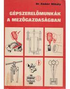 Gépszerelőmunkák a mezőgazdaságban