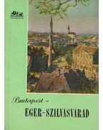 Budapest-Eger-Szilvásvárad