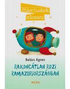 Rakoncátlan Rozi Ramazuriországban