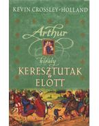 Artur király - Keresztutak előtt