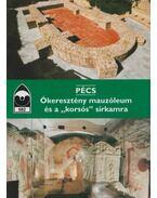 """Pécs - Ókeresztény mauzóleum és a """"korsós"""" sírkamra"""