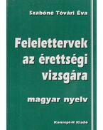 Felelettervek az érettségi vizsgára - magyar nyelv