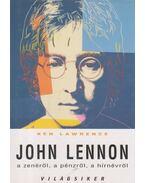 John Lennon a zenéről, a pénzről, a hínévről