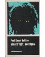 Halott vagy, angyalom - Schafer, Paul Kanut