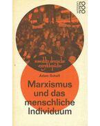 Marxismus und das menschliche Individuum - Schaff, Adam