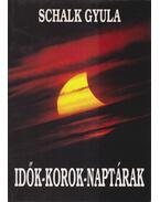 Idők-korok-naptárak - Schalk Gyula