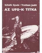 Az UFO-k titka - Schalk Gyula, Trethon Judit