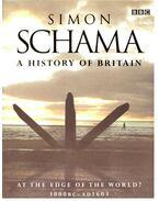 A History of Britain vol 1: At The Edge of the World? 3000 BC - AD 1603 - Schama, Simon