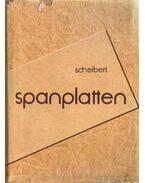 Spanplatten - Scheibert, Werner