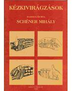 Kézkivirágzások - Schéner Mihály