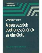 A szervezetek esetlegességének az elmélete - Schleicher Imre