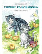 Cirmike és Kormoska - Schmidt Egon