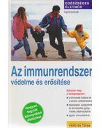 Az immunrendszer védelme és erősítése - Schmidt, Sigrid