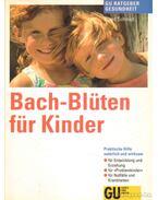 Bach-Blüten für Kinder - Schmidt, Sigrid