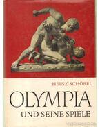 Olympia und seine Spiele - Schöbel, Heinz