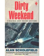 Dirty Weekend - Scholefield, Alan