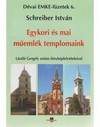 Egykori és mai műemlék templomaink - Schreiber István